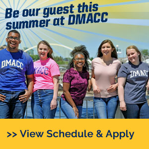 Be our guest this summer at DMACC