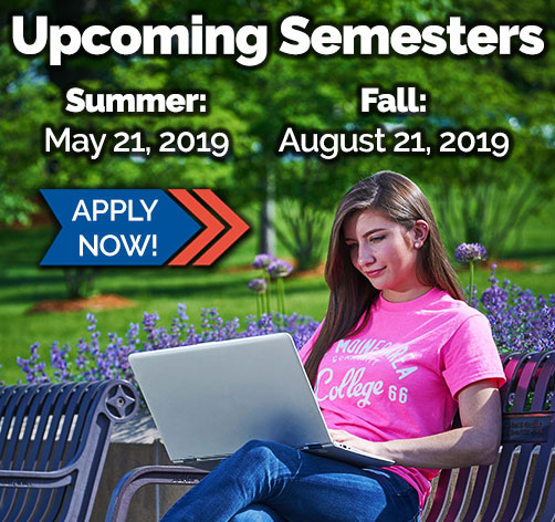 Apply now for summer term or fall semester. Upcoming semesters Summer: May 21, 2019, Fall: August 21, 2019