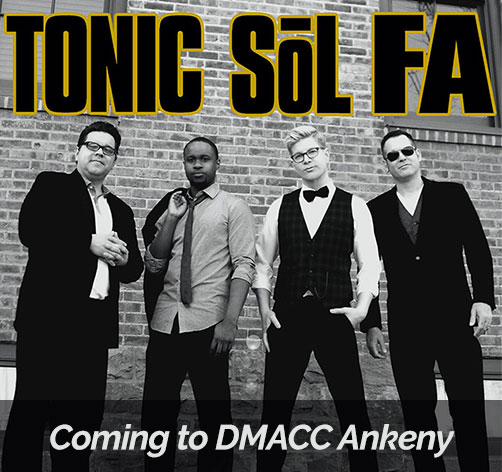 Tonic Sol Fa is coming to DMACC!