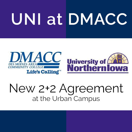 UNI at DMACC. New 2+2 Agreement at the Urban Campus