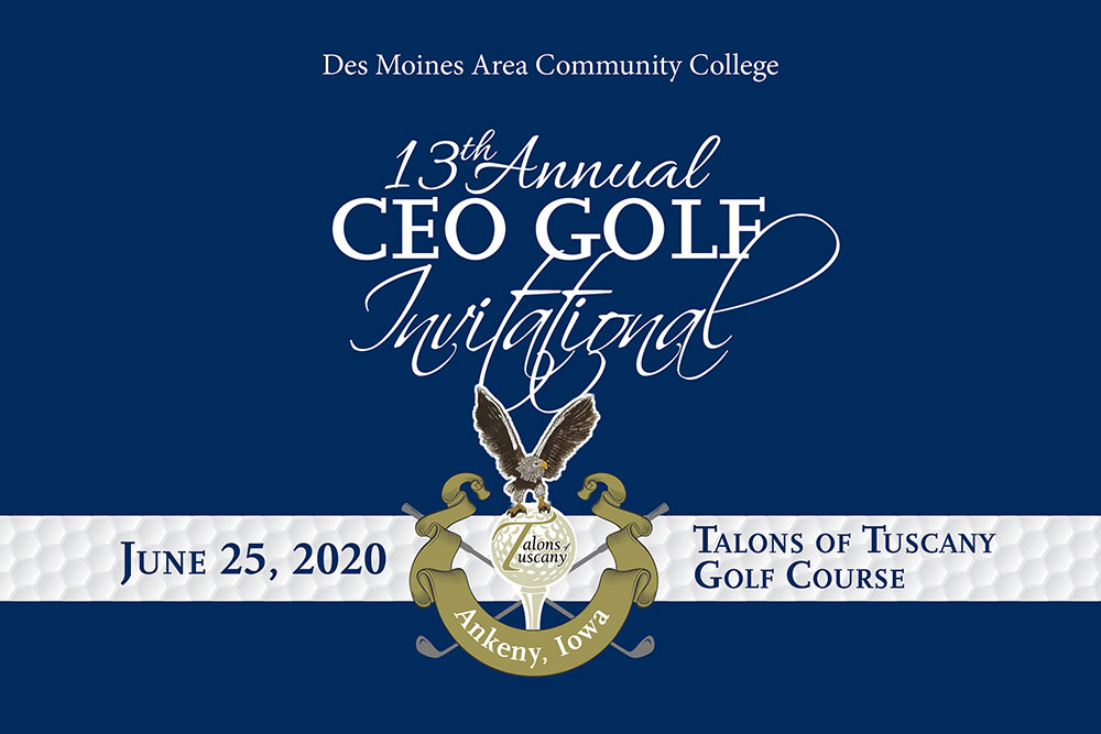 13th Annual CEO Golf Invitational - June 25, 2020 Talons of Tuscany Golf Course, Ankeny, Iowa