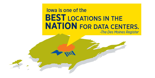 Iowa is one of the BEST locations in the Nation for Data Centers. - The Des Moines Register