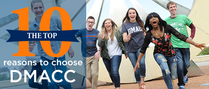 Top 10 reasons to choose DMACC
