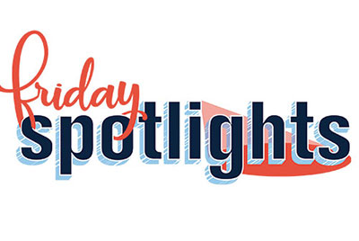 Friday Spotlights
