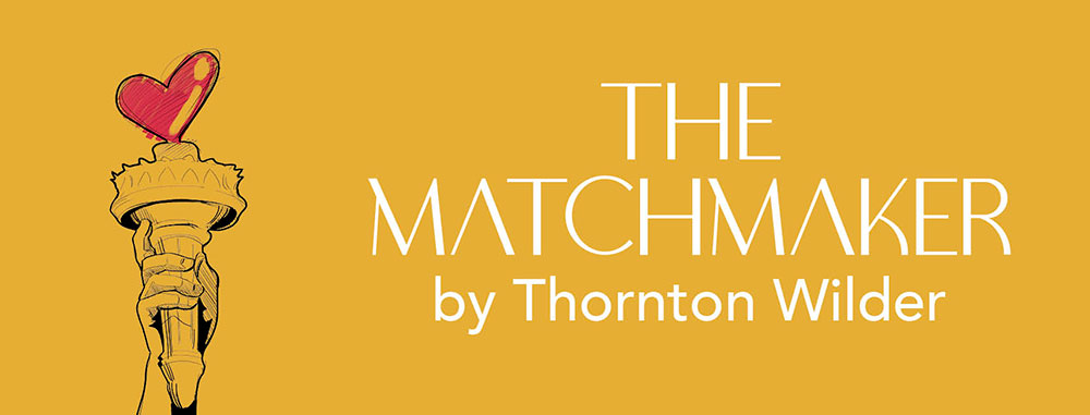 The Matchmaker by Thornton Wilder - image is statue of liberty torch with a heart instead of a flame